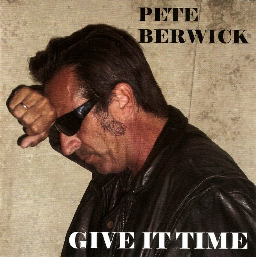 Pete Berwick Give It Time