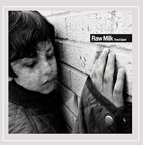 Raw Milk Tired Giant