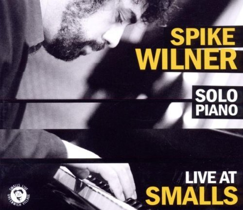 Spike Wilner Live At Smalls