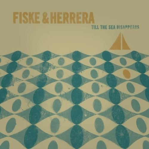 Fiske & Herrera Till The Sea Disappears