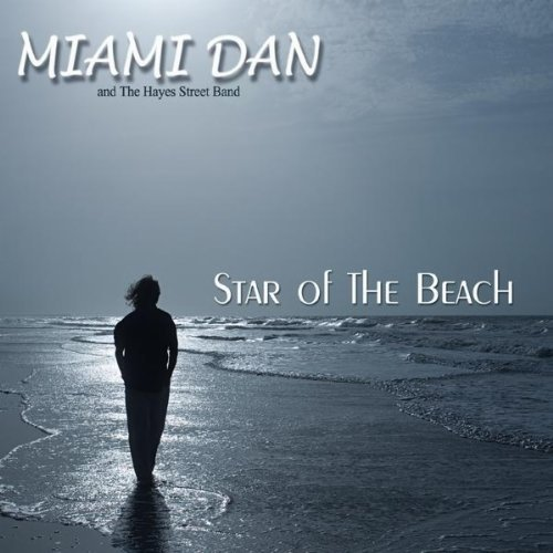 Miami Dan & The Hayes Street B Star Of The Beach