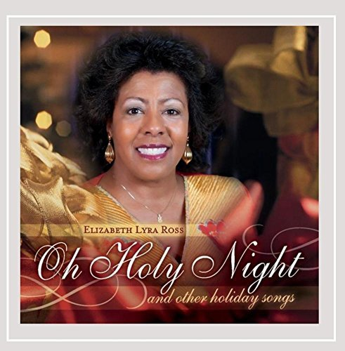 Elizabeth Lyra Ross Oh Holy Night & Other Holiday