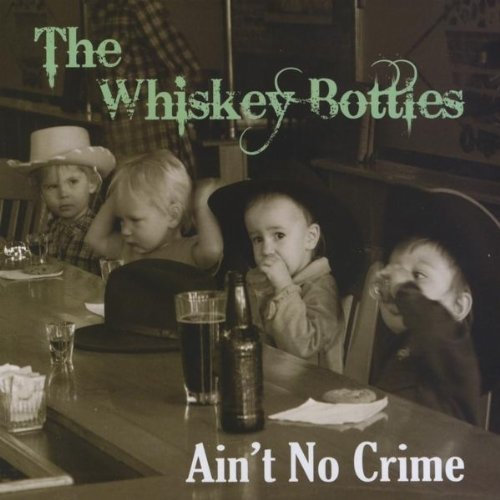 Whiskey Bottles Ain't No Crime