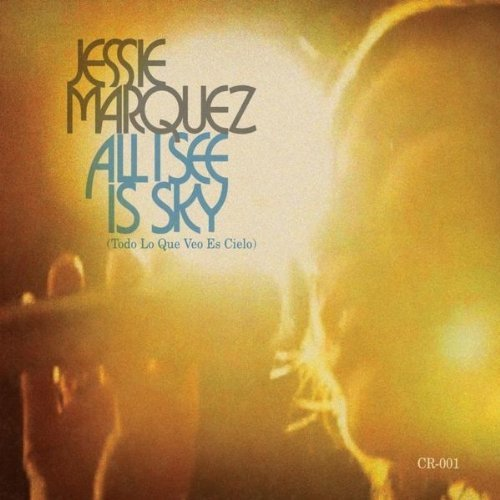 Jessie Marquez All I See Is Sky