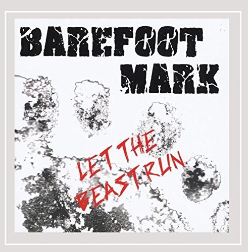 Barefoot Mark Let The Beast Run