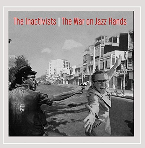 Inactivists War On Jazz Hands