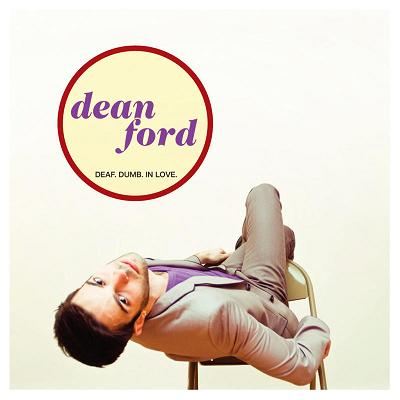 Dean Ford Deaf. Dumb. In Love. Local