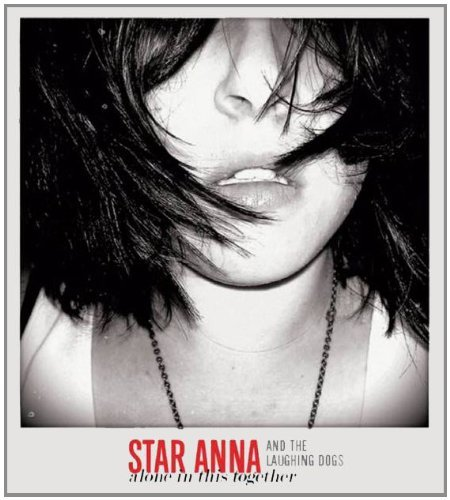 Star Anna & The Laughing Dogs Alone In This Together