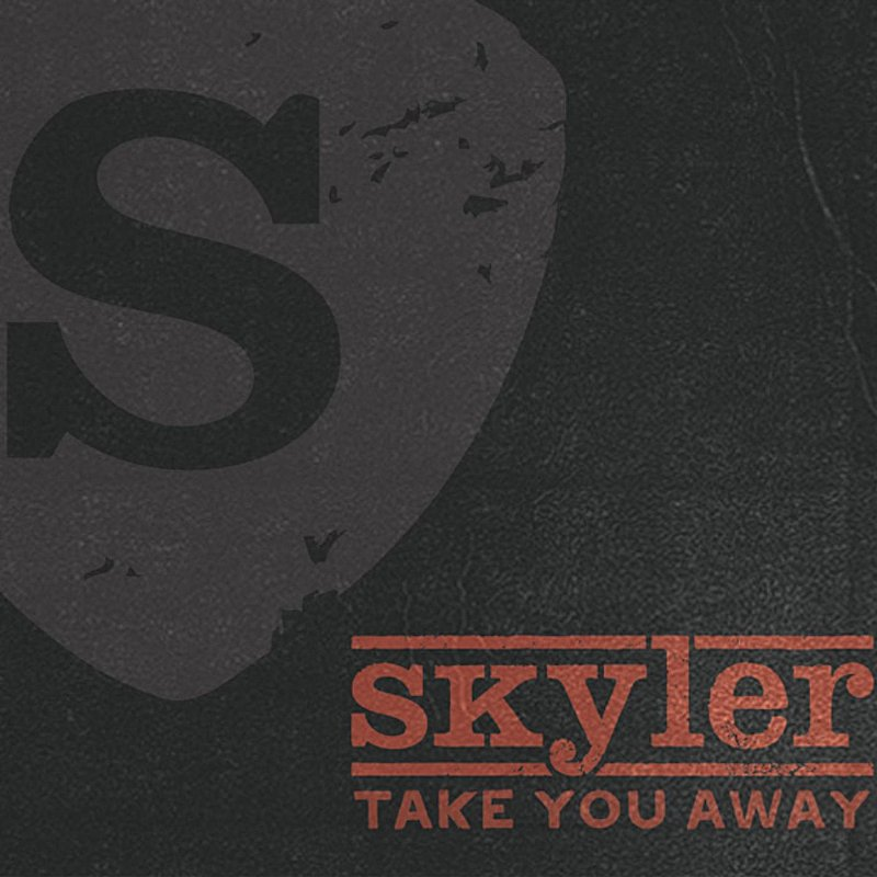 Skyler Take You Away Local
