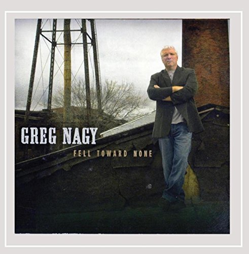 Greg Nagy Fell Toward None Digipak