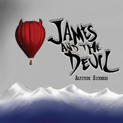 James & The Devil Altitude Sickness