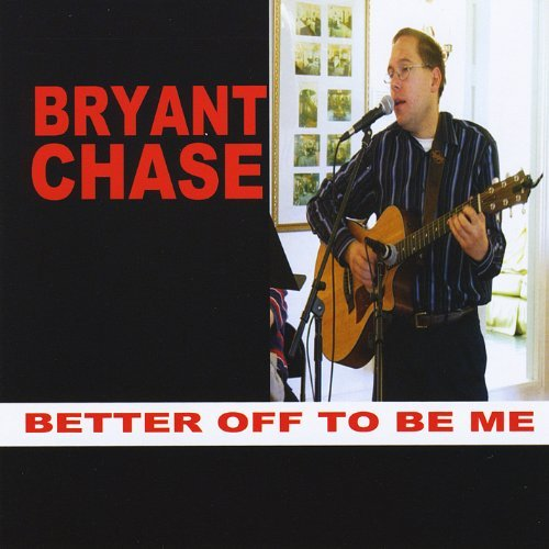 Bryant Chase Better Off To Be Me