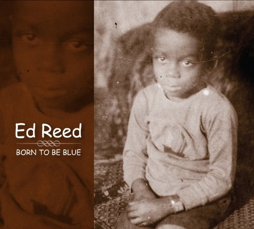 Ed Reed Born To Be Blue