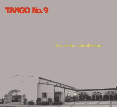 Tango No. 9 Live At The Columbarium