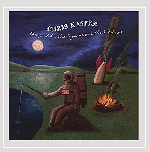 Chris Kasper First Hundred Years Are The Ha