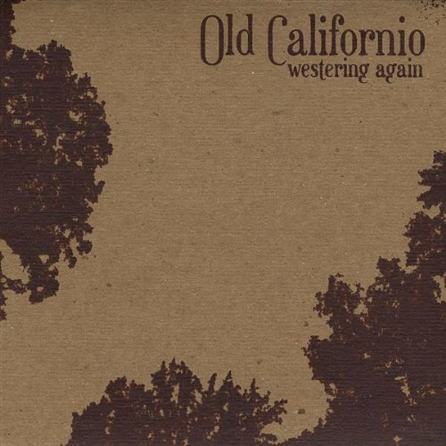 Old Californio Westering Again