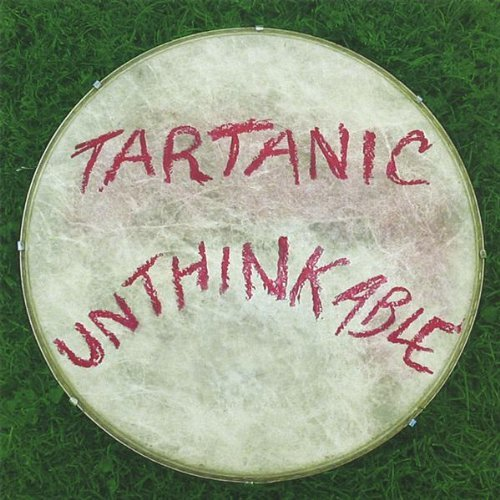 Tartanic Unthinkable