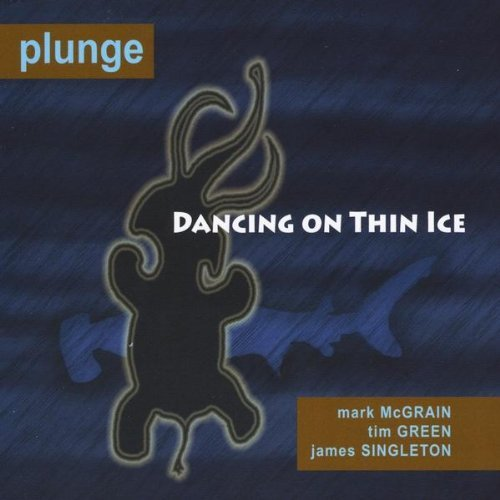 Plunge Dancing On Thin Ice