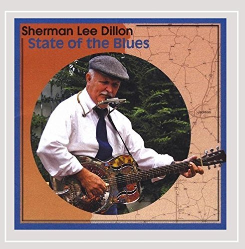 Sherman Lee Dillon State Of The Blues