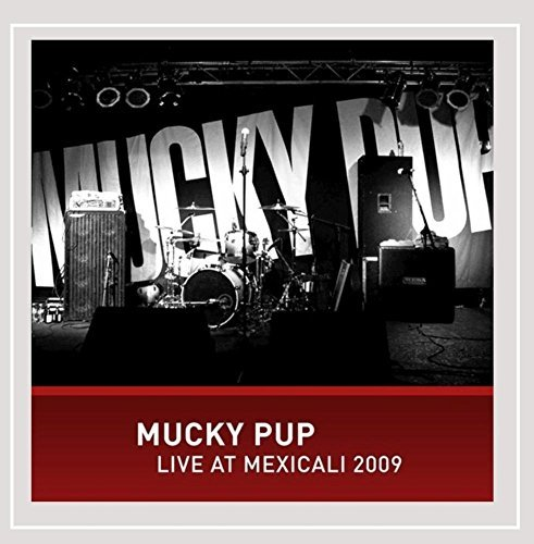 Mucky Pup Mucky Pup Live At Mexicali