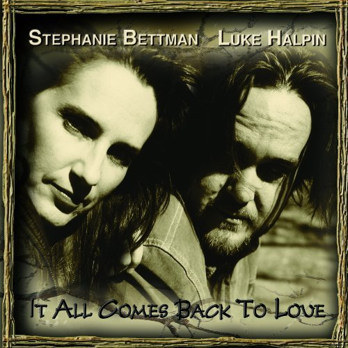 Stephanie & Luke Halpi Bettman It All Comes Back To Love