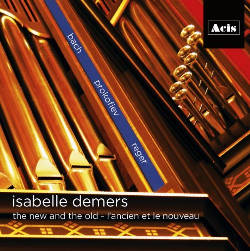 Bach Prokofiev Reger New & The Old L'ancien Et Le Demers*isabelle