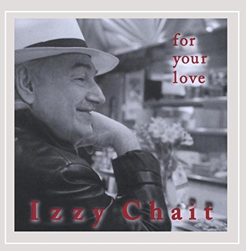 Izzy Chait For Your Love