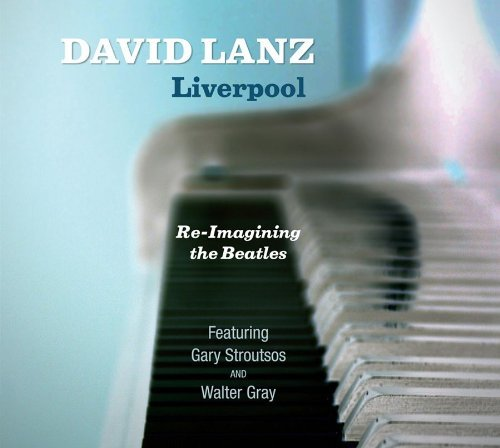 David Lanz Liverpool Re Imagining The Bea