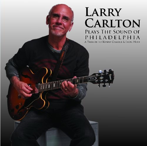 Carlton Larry Plays The Sound Of Philadelphi