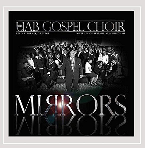Uab Gospel Choir Mirrors