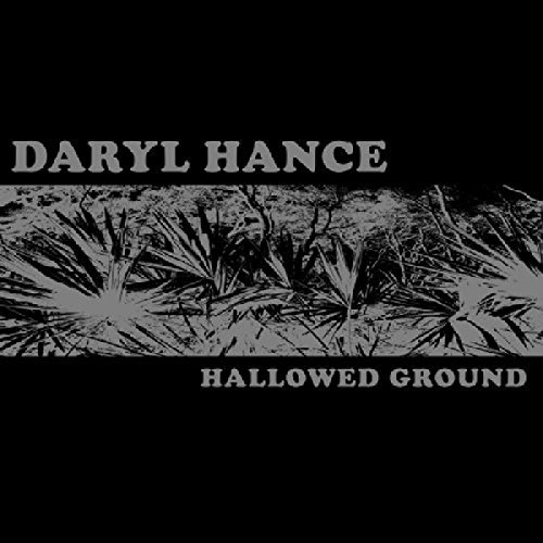 Daryl Hance Hallowed Ground Hallowed Ground