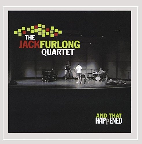 Furlong Jack Quartet And That Happened