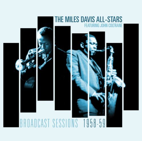 Miles All Stars Davis Broadcast Sessions 1958 59