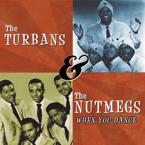 Turbans & The Nutmegs When You Dance