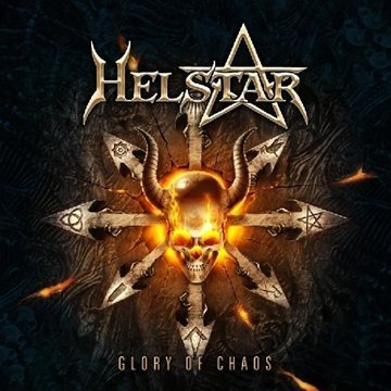 Helstar Glory Of Chaos