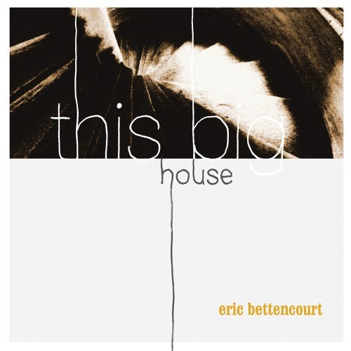 Eric Bettencourt Big House(ep) Local