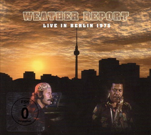 Weather Report Live In Berlin 1975 Incl. DVD