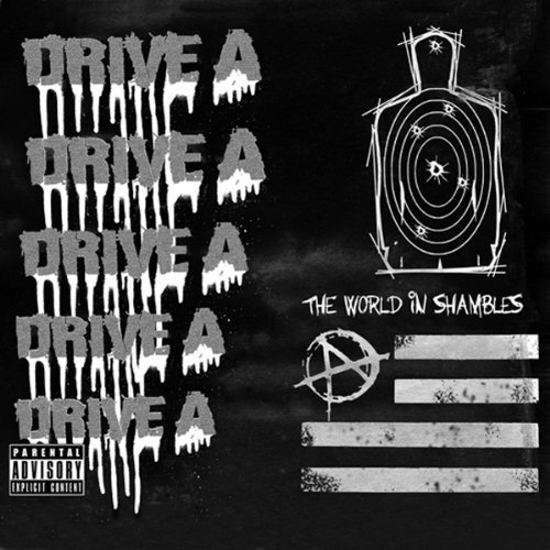Drive A World In Shambles Explicit Version