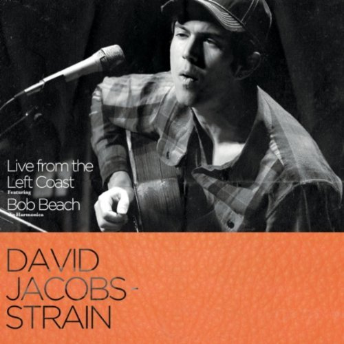 David Jacobs Strain Live From The Left Coast