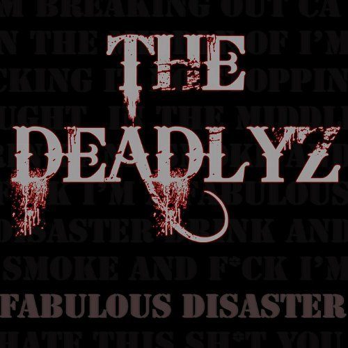 Deadlyz Fabulous Disaster
