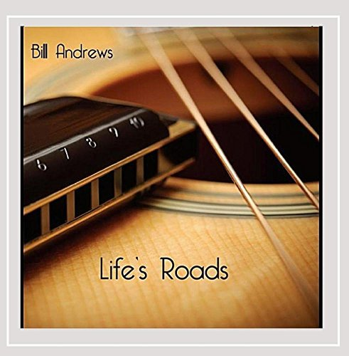 Bill Andrews Life's Roads