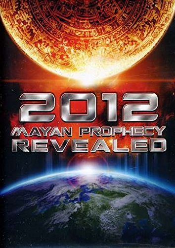 2012 Mayan Prophecy Revealed 2012 Mayan Prophecy Revealed Nr