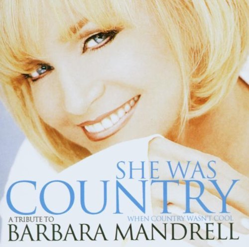 She Was Country When Country W She Was Country When Country W T T Barbara Mandrell