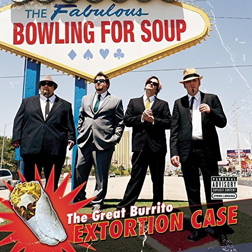 Bowling For Soup Great Burrito Extortion Case Explicit Version