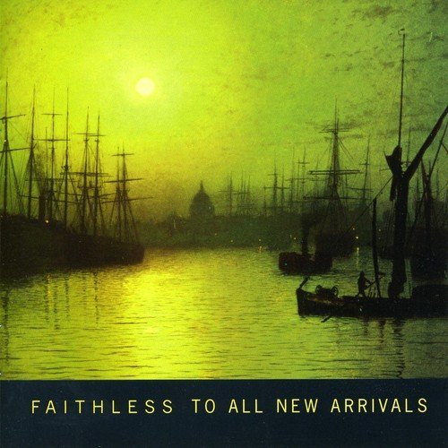 Faithless To All New Arrivals Import Eu