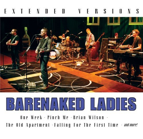 Barenaked Ladies Extended Versions