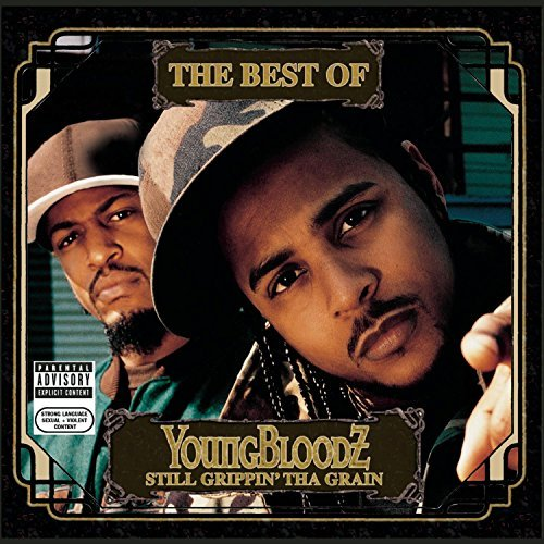 Youngbloodz Best Of Youngbloodz Still Gri Explicit Version