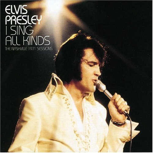 Elvis Presley I Sing All Kinds