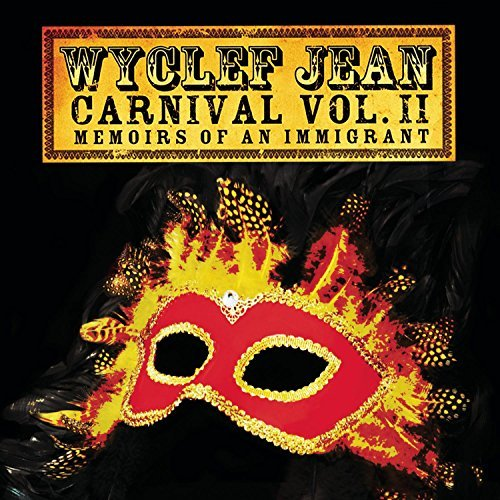 Wyclef Jean Carnival 2 Memoirs Of An Immi