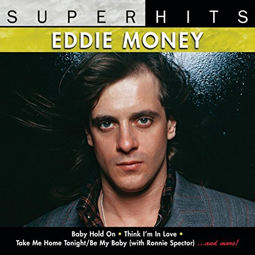 Eddie Money Super Hits Super Hits